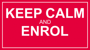 Keep Calm and Enrol